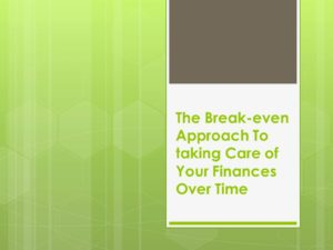 The Break-even Approach To taking Care of Your Finances Over Time