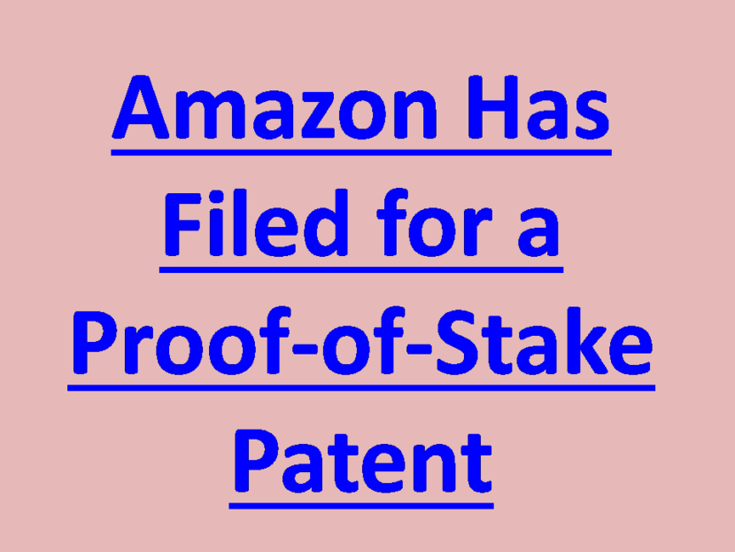 Amazon Has Filed for a Proof-of-Stake Patent